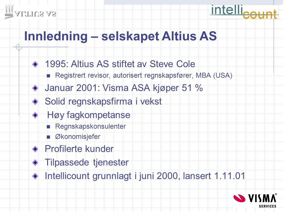 1995: Altius AS stiftet av Steve Cole Registrert revisor, autorisert regnskapsfører, MBA (USA) Januar 2001: Visma ASA kjøper 51 % Solid regnskapsfirma