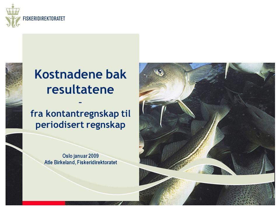 SKAL SI LITT OM FØLGENDE: Fiskeridirektoratet Vårt utgangspunkt Overgangen til periodisert regnskap Bruk av periodisert regnskap i dag Erfaringer så langt, kost/nytte Noen suksesskriterier ved omleggingen