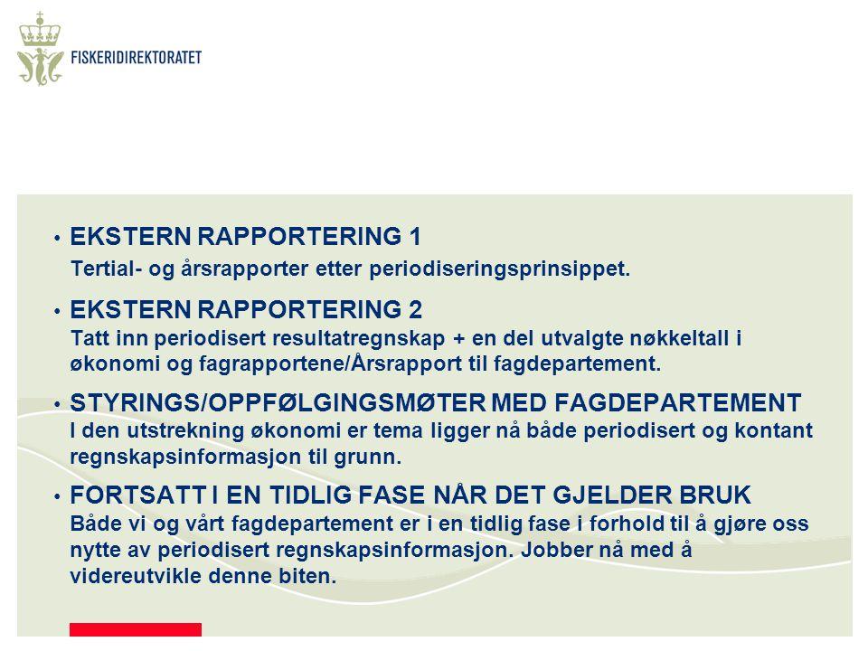 5.VÅRE ERFARINGER SÅ LANGT OMLEGGING AV ØKONOMIMODELL Har gått bra.