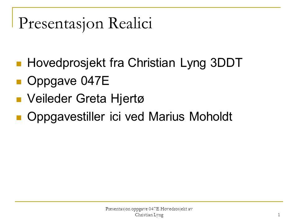 Presentasjon oppgave 047E Hovedrosjekt av Christian Lyng 2 Firma og oppgavestiller.
