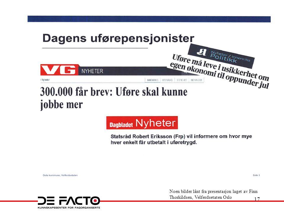 Noen bilder lånt fra presentasjon laget av Finn Thorkildsen, Velferdsetaten Oslo 17