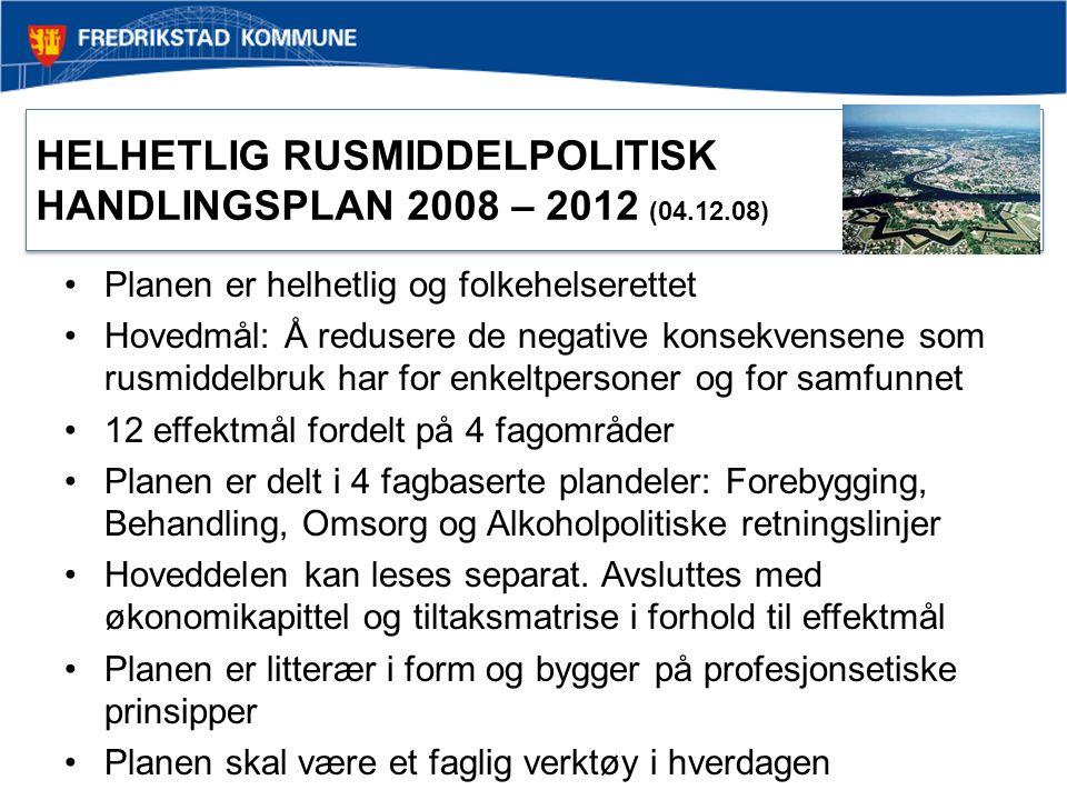 HELHETLIG RUSMIDDELPOLITISK HANDLINGSPLAN 2008 – 2012 (04.12.08) Planen er helhetlig og folkehelserettet Hovedmål: Å redusere de negative konsekvensen