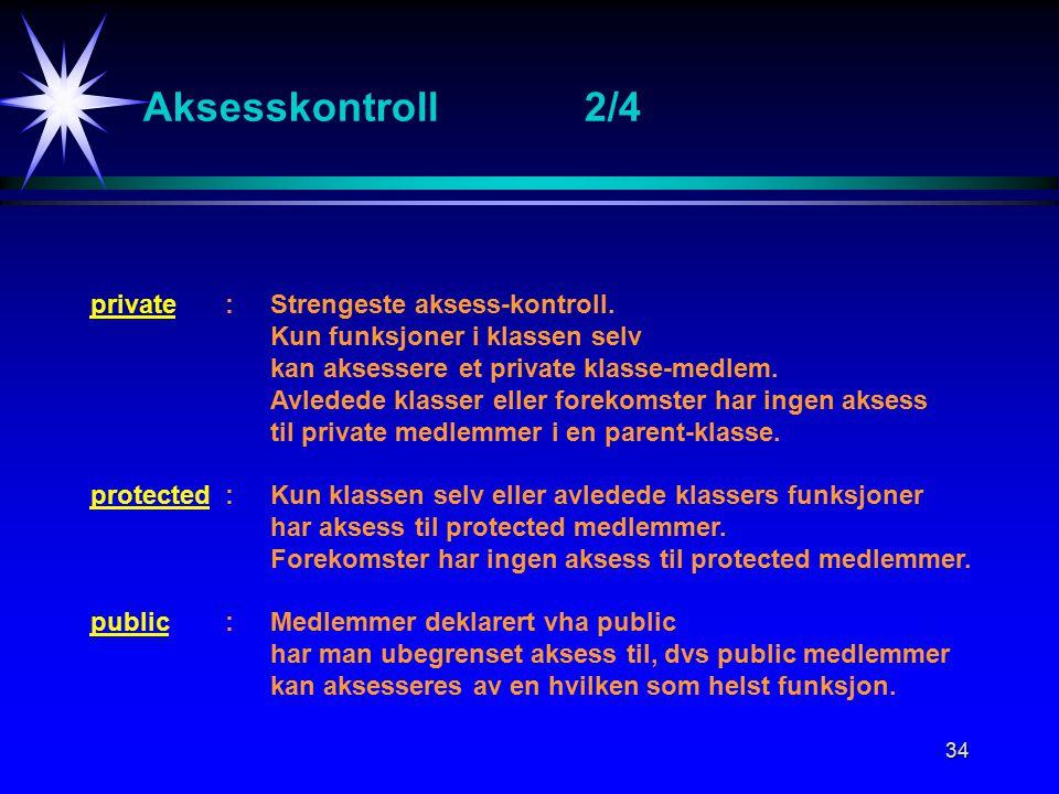 34 Aksesskontroll2/4 private:Strengeste aksess-kontroll.