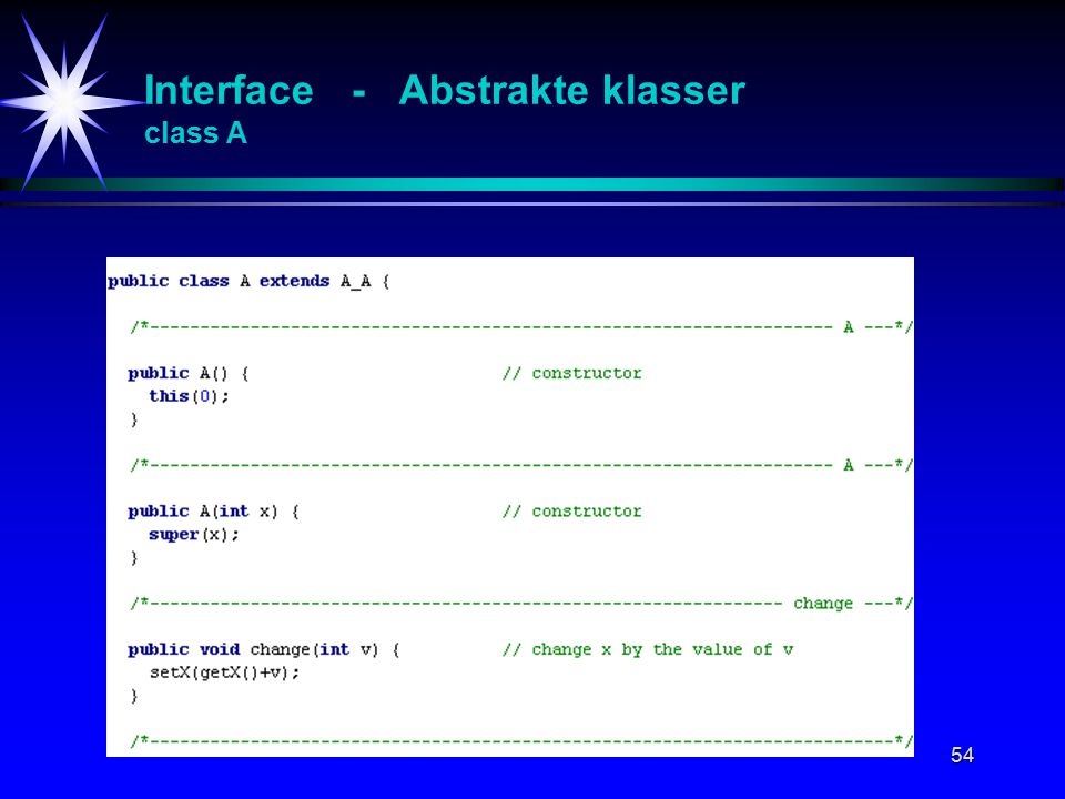 54 Interface - Abstrakte klasser class A