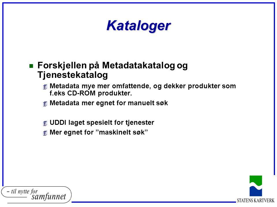 Kataloger n Forskjellen på Metadatakatalog og Tjenestekatalog 4 Metadata mye mer omfattende, og dekker produkter som f.eks CD-ROM produkter.