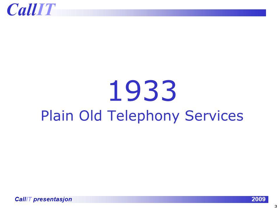CallIT presentasjon2009 HVORFOR IT TELEFONI Fordeler sett fra ledelsens side: Legger til rette for effektiv kommunikasjon og samhandling uavhengig av hvor den ansatte er.