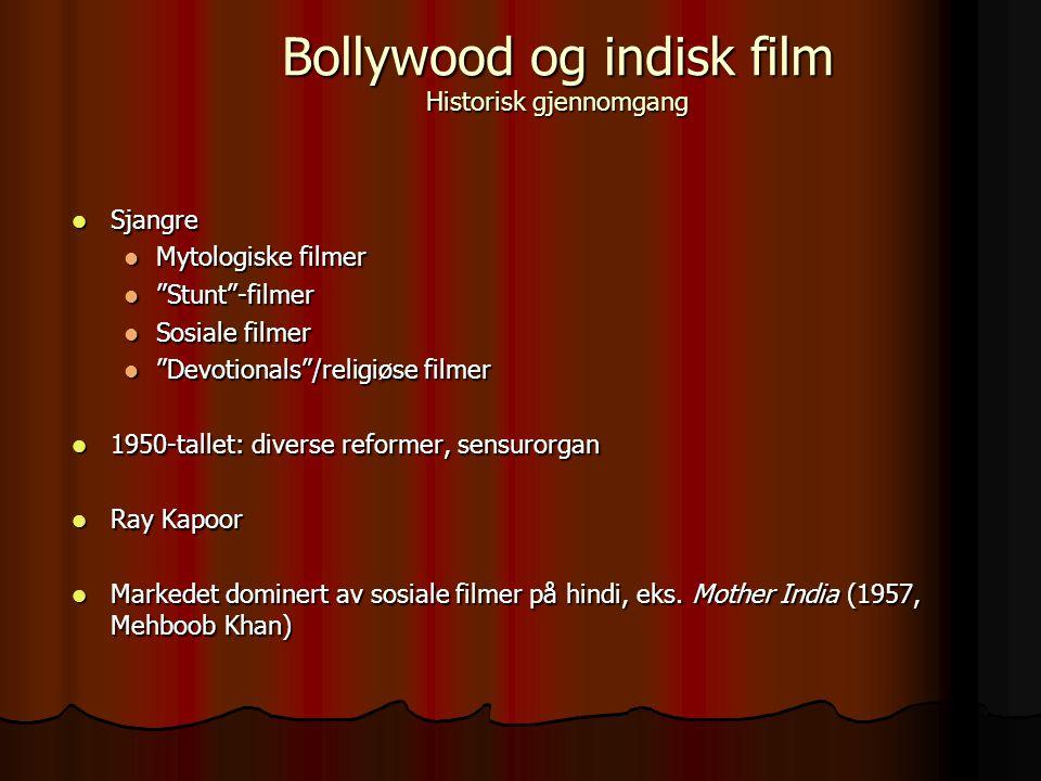 Sjangre Sjangre Mytologiske filmer Mytologiske filmer Stunt -filmer Stunt -filmer Sosiale filmer Sosiale filmer Devotionals /religiøse filmer Devotionals /religiøse filmer 1950-tallet: diverse reformer, sensurorgan 1950-tallet: diverse reformer, sensurorgan Ray Kapoor Ray Kapoor Markedet dominert av sosiale filmer på hindi, eks.