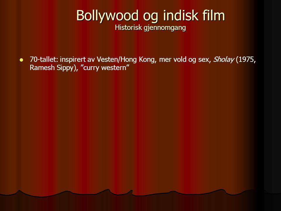 70-tallet: inspirert av Vesten/Hong Kong, mer vold og sex, Sholay (1975, Ramesh Sippy), curry western Bollywood og indisk film Historisk gjennomgang