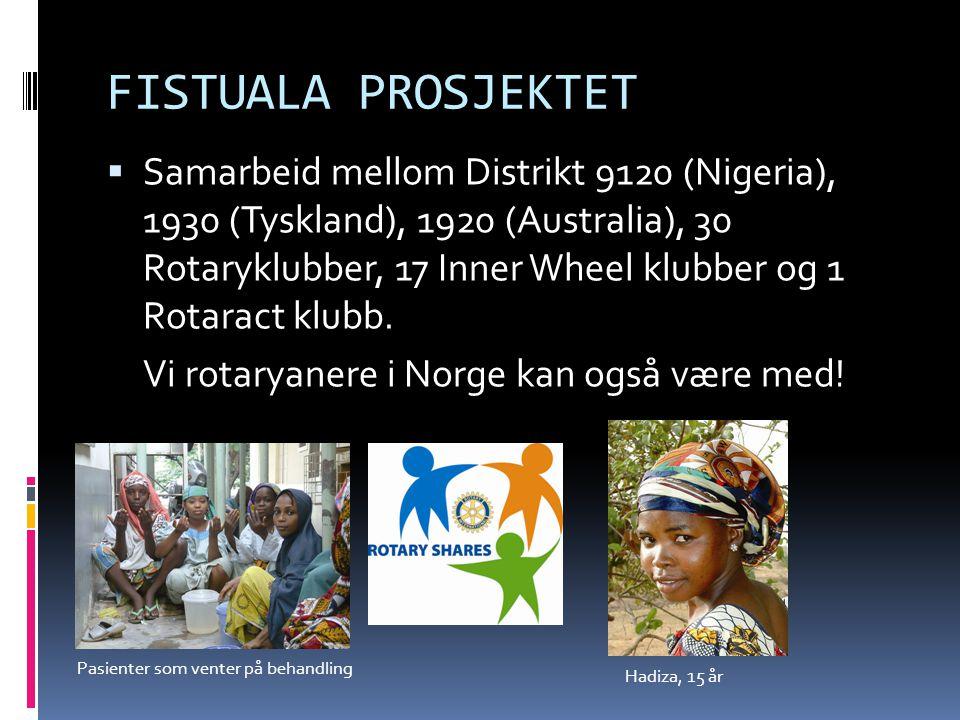 FISTUALA PROSJEKTET  Samarbeid mellom Distrikt 9120 (Nigeria), 1930 (Tyskland), 1920 (Australia), 30 Rotaryklubber, 17 Inner Wheel klubber og 1 Rotaract klubb.