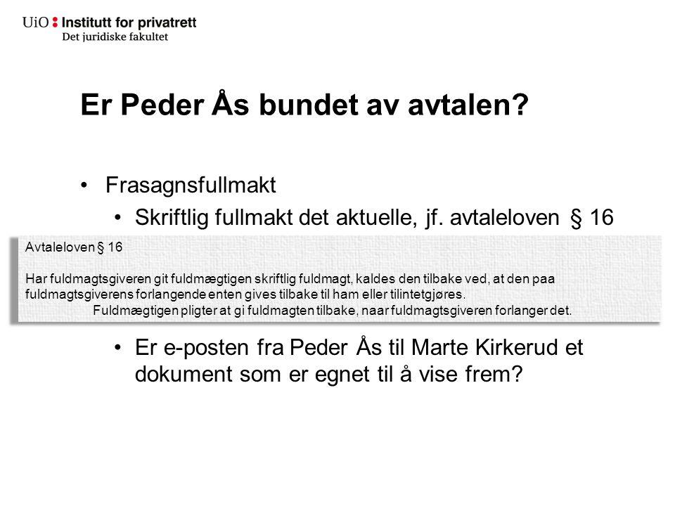 Er Peder Ås bundet av avtalen.Kombinasjonsfullmakt, ulovfestet Rt.