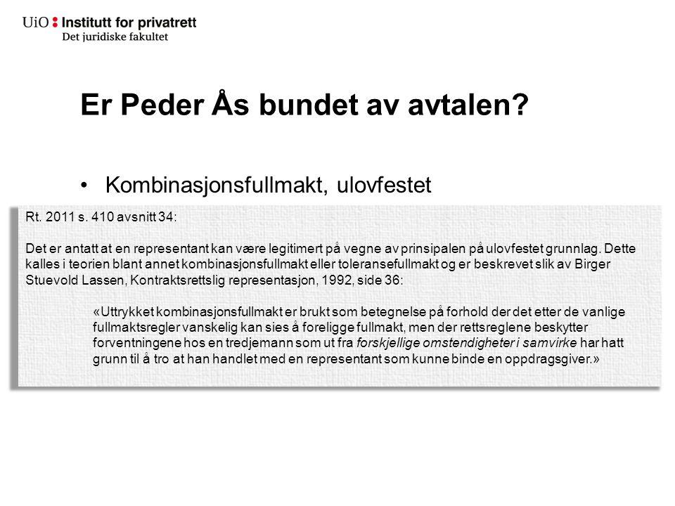 Er Peder Ås bundet av avtalen? Kombinasjonsfullmakt, ulovfestet (forts.) Ledende stilling E-posten