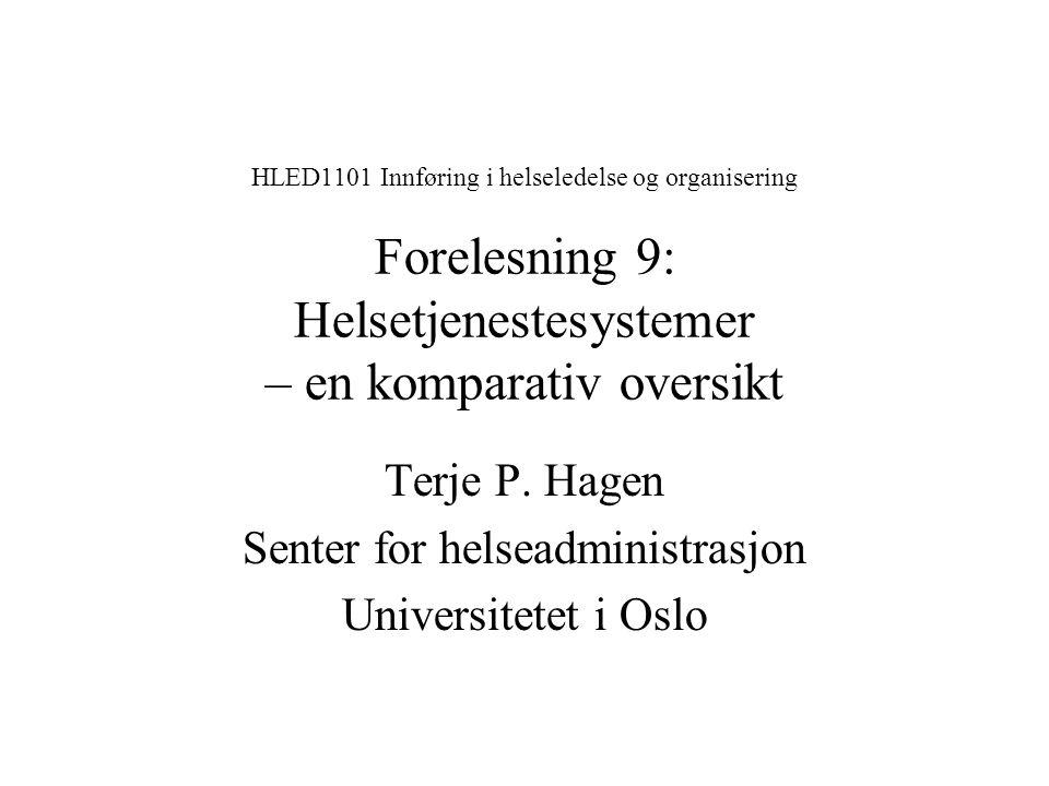 Obligatorisk forsikring, integrasjon forsikring –tjenesteyter (c 2.7) Grunntrekk –som den forrige, men med obligatorisk forsikring Egenskaper: –Likhet –Kontroll med kostnadsnivå – Underforbruk Utbredelse: –Danmark, Norge (før 2002)