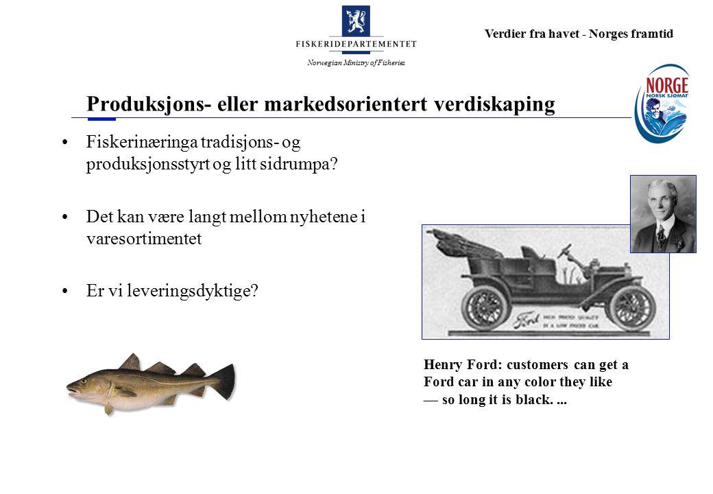 Norwegian Ministry of Fisheries Verdier fra havet - Norges framtid Det store valget Vi kan legge listen lavt og føre en næringspolitikk hvor konsekvensene blir at norsk fiskerinæring ender opp som en leverandør av marin råvare eller Vi kan føre en næringspolitikk som resulterer i etablering og utvikling av bedrifter som kan bære vårt kostnadsnivå og møte utfordringene i det konsumentdrevne markedssegmentet.