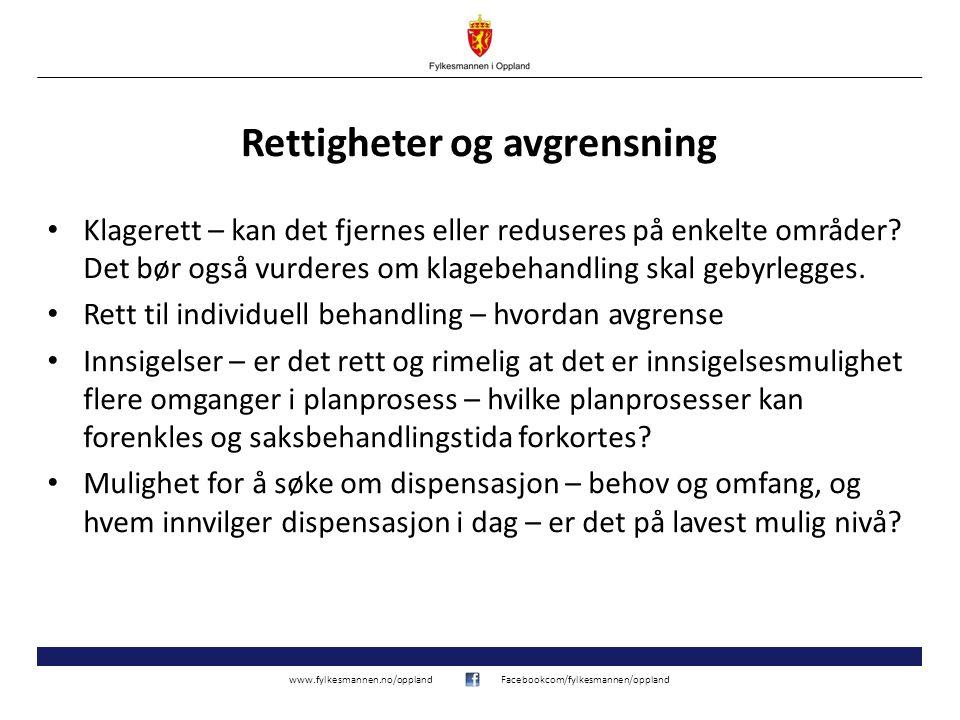 www.fylkesmannen.no/opplandFacebookcom/fylkesmannen/oppland Rettigheter og avgrensning Klagerett – kan det fjernes eller reduseres på enkelte områder.