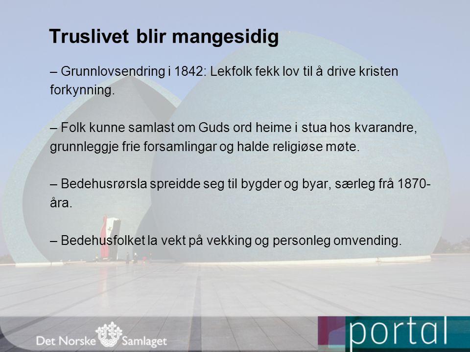 Truslivet blir mangesidig – Grunnlovsendring i 1842: Lekfolk fekk lov til å drive kristen forkynning.
