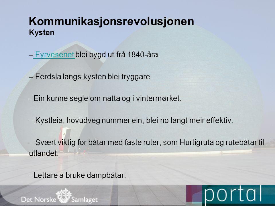 Kommunikasjonsrevolusjonen Kysten – Fyrvesenet blei bygd ut frå 1840-åra.