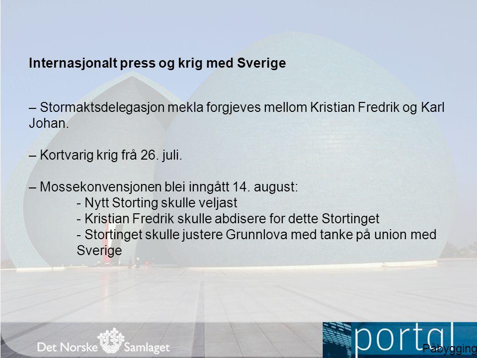 Internasjonalt press og krig med Sverige – Stormaktsdelegasjon mekla forgjeves mellom Kristian Fredrik og Karl Johan.
