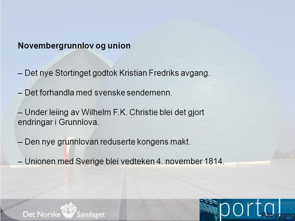 Novembergrunnlov og union – Det nye Stortinget godtok Kristian Fredriks avgang.