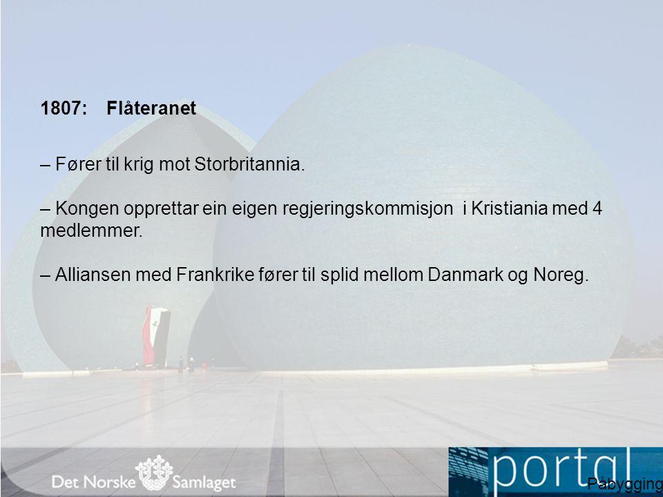 1807:Flåteranet – Fører til krig mot Storbritannia.