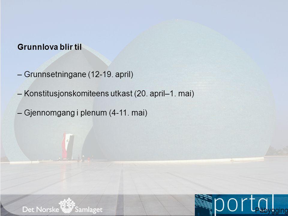 Grunnlova blir til – Grunnsetningane (12-19.april) – Konstitusjonskomiteens utkast (20.