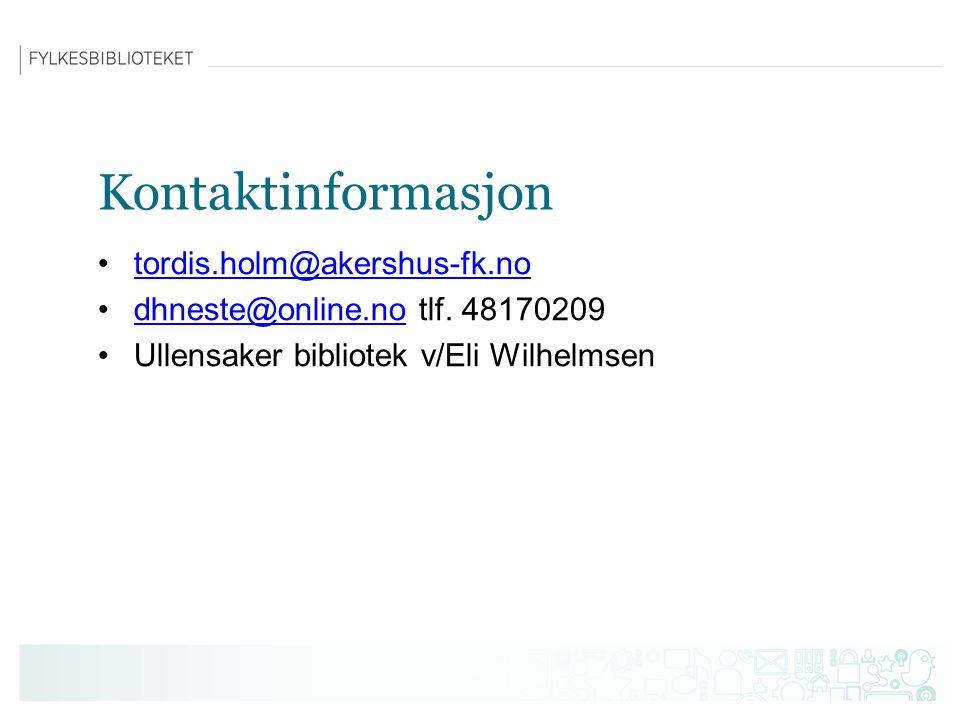 Kontaktinformasjon tordis.holm@akershus-fk.no dhneste@online.no tlf. 48170209dhneste@online.no Ullensaker bibliotek v/Eli Wilhelmsen