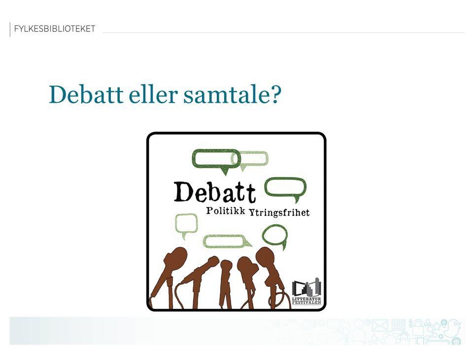 Debatt eller samtale?