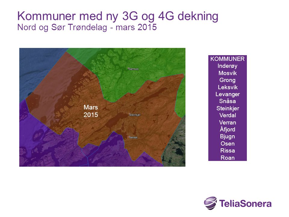 Kommuner med ny 3G og 4G dekning Nord og Sør Trøndelag - mars 2015 KOMMUNER Inderøy Mosvik Grong Leksvik Levanger Snåsa Steinkjer Verdal Verran Åfjord