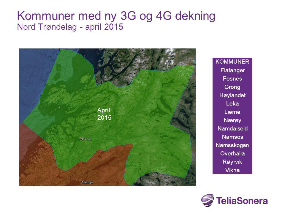 KOMMUNER Flatanger Fosnes Grong Høylandet Leka Lierne Nærøy Namdalseid Namsos Namsskogan Overhalla Røyrvik Vikna Kommuner med ny 3G og 4G dekning Nord