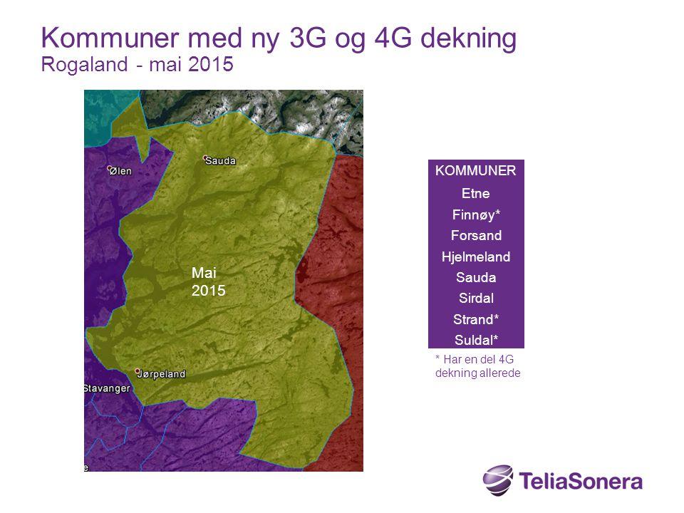 KOMMUNER Etne Finnøy* Forsand Hjelmeland Sauda Sirdal Strand* Suldal* Kommuner med ny 3G og 4G dekning Rogaland - mai 2015 Mai 2015 * Har en del 4G de