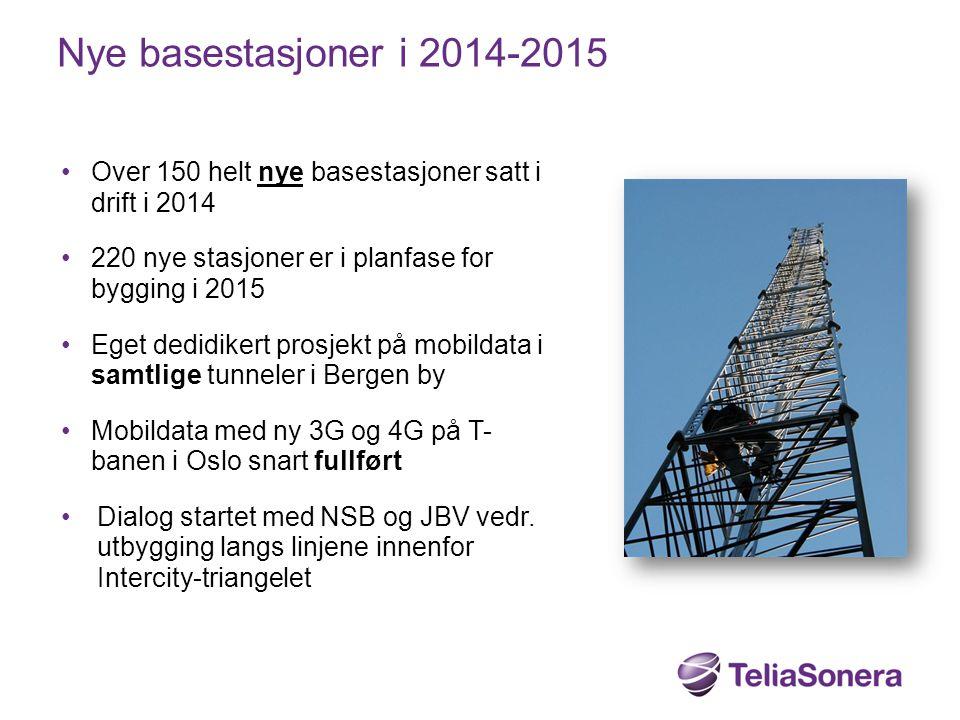 Nye basestasjoner i 2014-2015 Over 150 helt nye basestasjoner satt i drift i 2014 220 nye stasjoner er i planfase for bygging i 2015 Eget dedidikert p