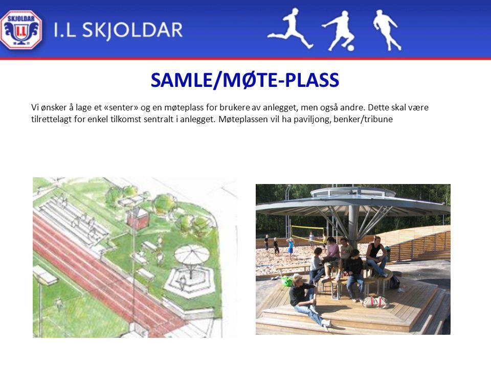 SAMLE/MØTE-PLASS Vi ønsker å lage et «senter» og en møteplass for brukere av anlegget, men også andre. Dette skal være tilrettelagt for enkel tilkomst
