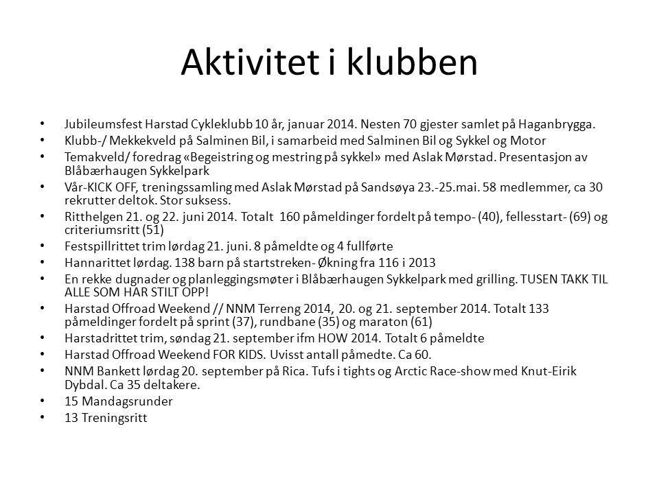 Aktivitet i klubben Jubileumsfest Harstad Cykleklubb 10 år, januar 2014.