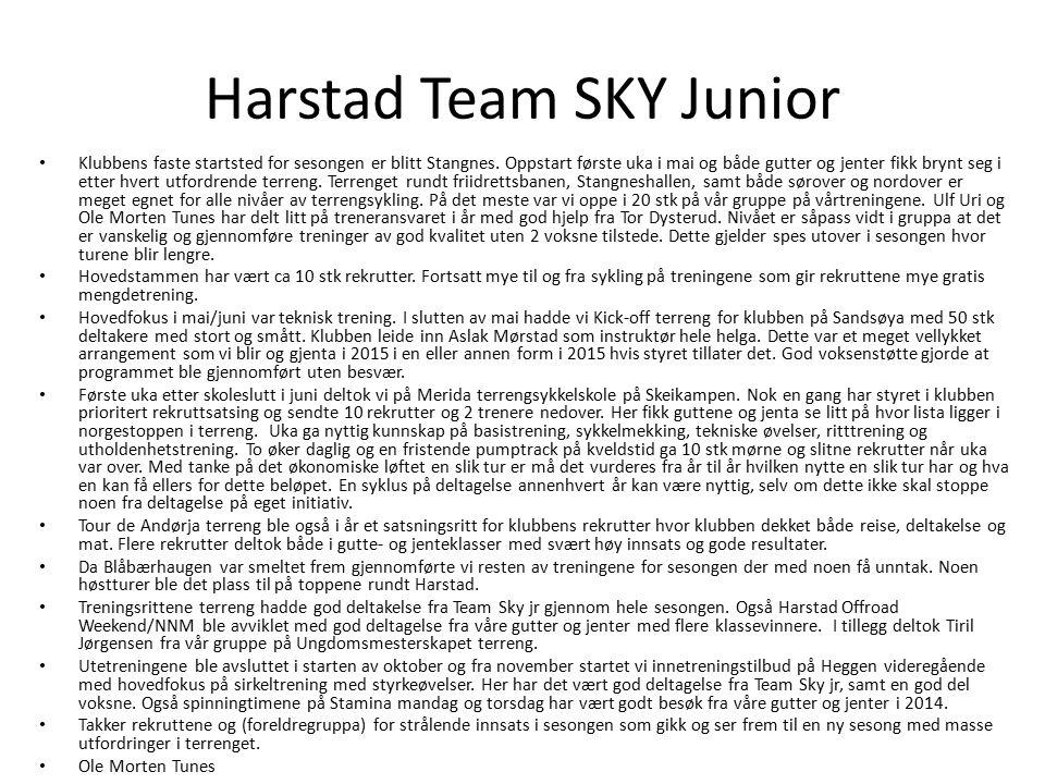 Harstad Team SKY Junior Klubbens faste startsted for sesongen er blitt Stangnes. Oppstart første uka i mai og både gutter og jenter fikk brynt seg i e