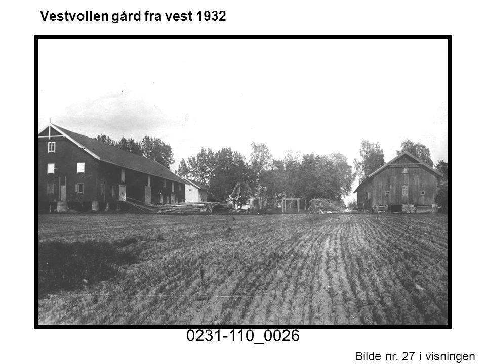 Bilde nr. 27 i visningen Side 27 Vestvollen gård fra vest 1932