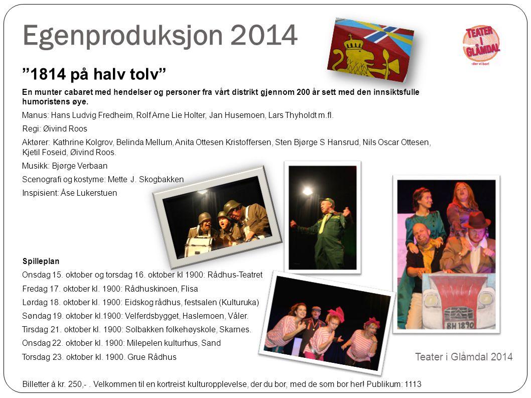 """Egenproduksjon 2014 Teater i Glåmdal 2014 """"1814 på halv tolv"""" En munter cabaret med hendelser og personer fra vårt distrikt gjennom 200 år sett med de"""