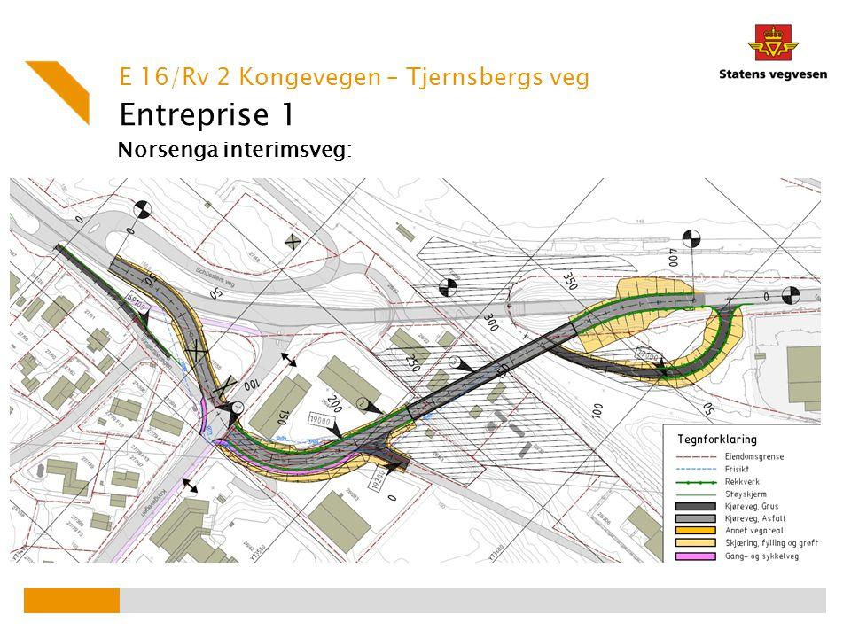 Entreprise 1 Norsenga interimsveg: E 16/Rv 2 Kongevegen – Tjernsbergs veg
