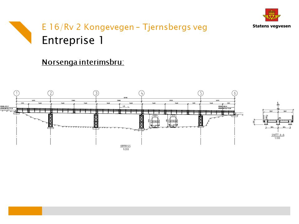 Entreprise 1 Norsenga interimsbru: E 16/Rv 2 Kongevegen – Tjernsbergs veg