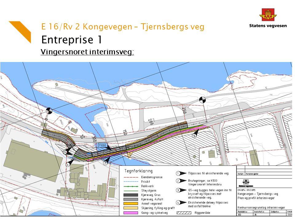 Entreprise 1 Vingersnoret interimsveg: E 16/Rv 2 Kongevegen – Tjernsbergs veg