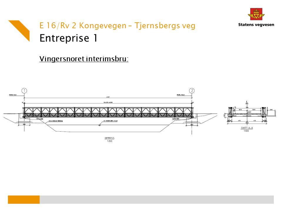 Entreprise 1 Vingersnoret interimsbru: E 16/Rv 2 Kongevegen – Tjernsbergs veg