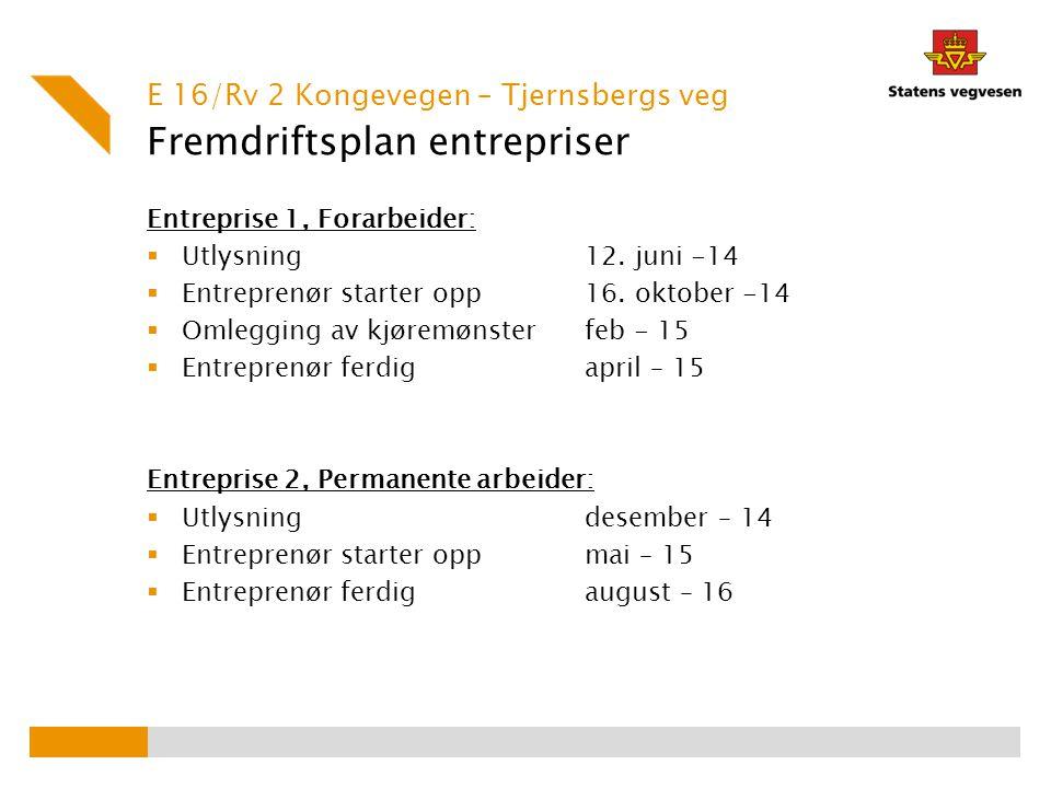 Fremdriftsplan entrepriser Entreprise 1, Forarbeider:  Utlysning 12. juni -14  Entreprenør starter opp 16. oktober -14  Omlegging av kjøremønster f