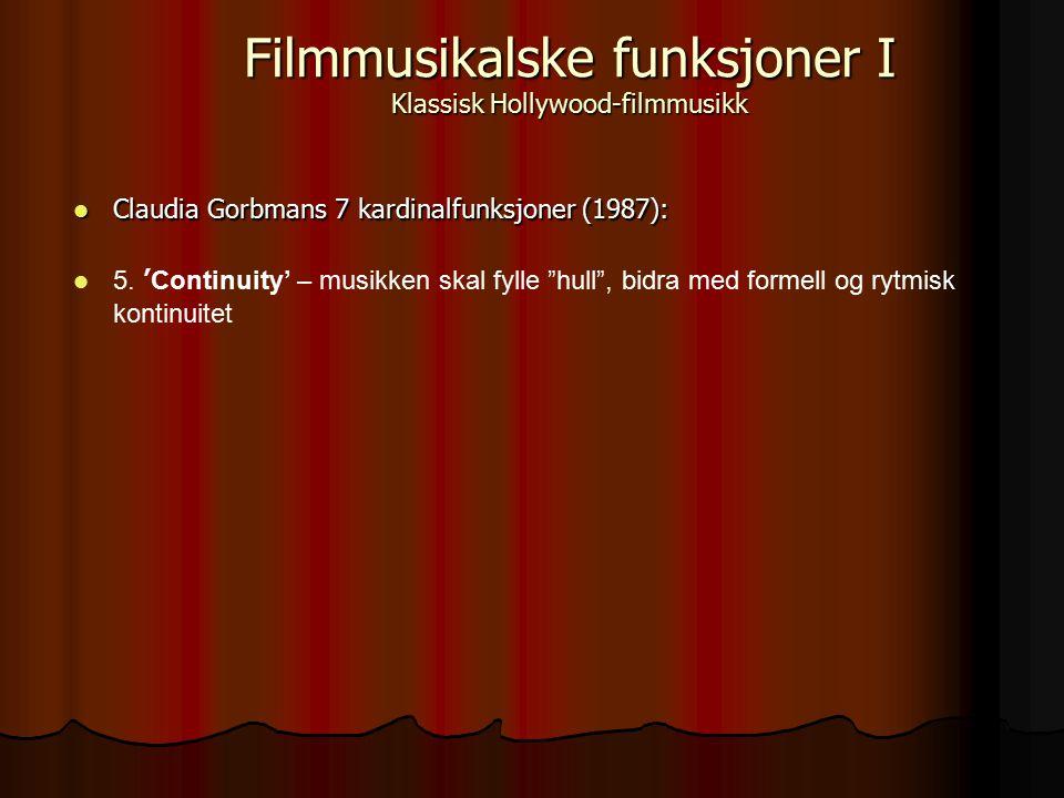 Claudia Gorbmans 7 kardinalfunksjoner (1987): Claudia Gorbmans 7 kardinalfunksjoner (1987): 5.