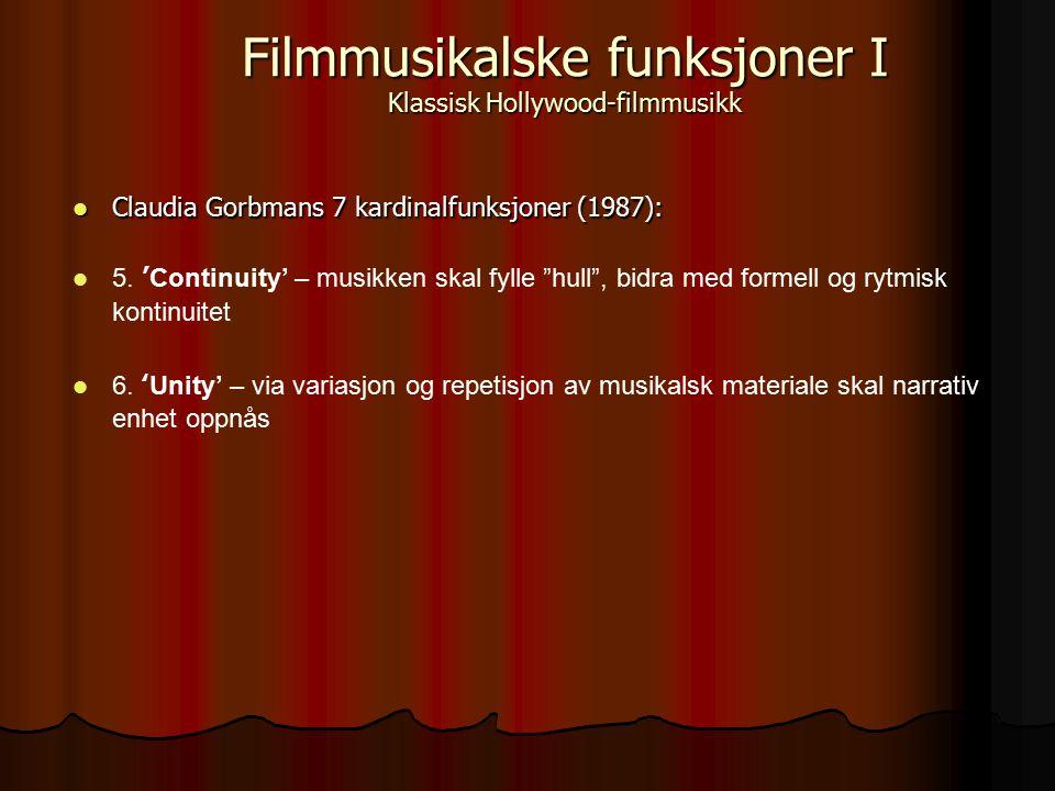 "Claudia Gorbmans 7 kardinalfunksjoner (1987): Claudia Gorbmans 7 kardinalfunksjoner (1987): 5. 'Continuity' – musikken skal fylle ""hull"", bidra med fo"