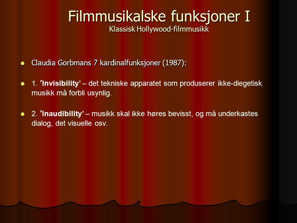 Claudia Gorbmans 7 kardinalfunksjoner (1987): Claudia Gorbmans 7 kardinalfunksjoner (1987): 1. 'Invisibility' – det tekniske apparatet som produserer