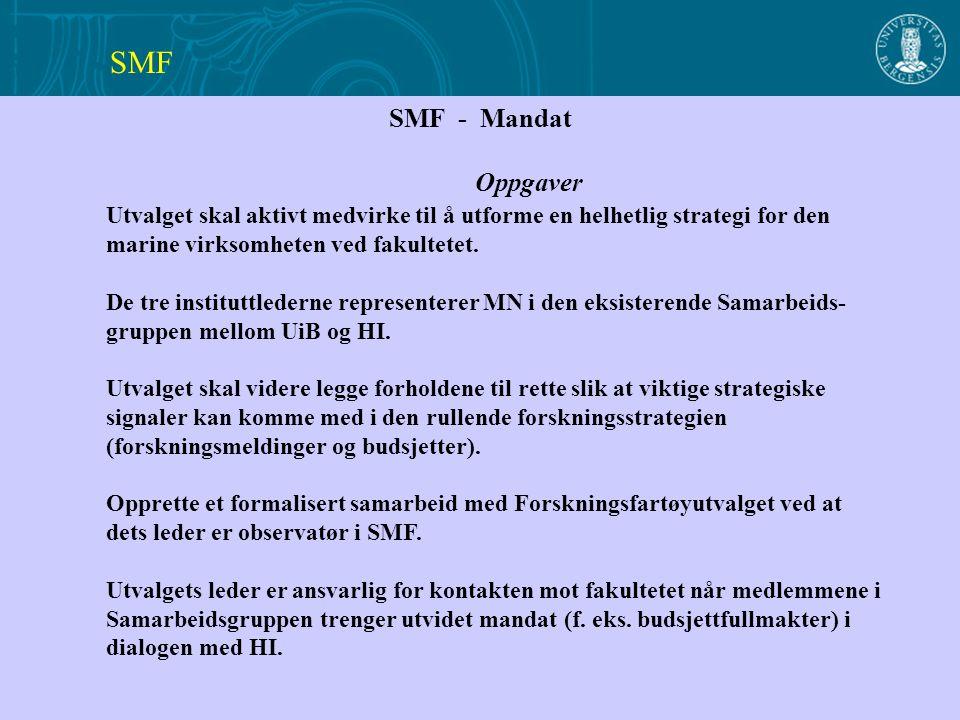 SMF - Mandat Oppgaver Utvalget skal aktivt medvirke til å utforme en helhetlig strategi for den marine virksomheten ved fakultetet.