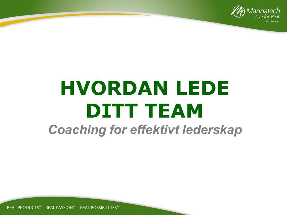 HVORDAN LEDE DITT TEAM Coaching for effektivt lederskap