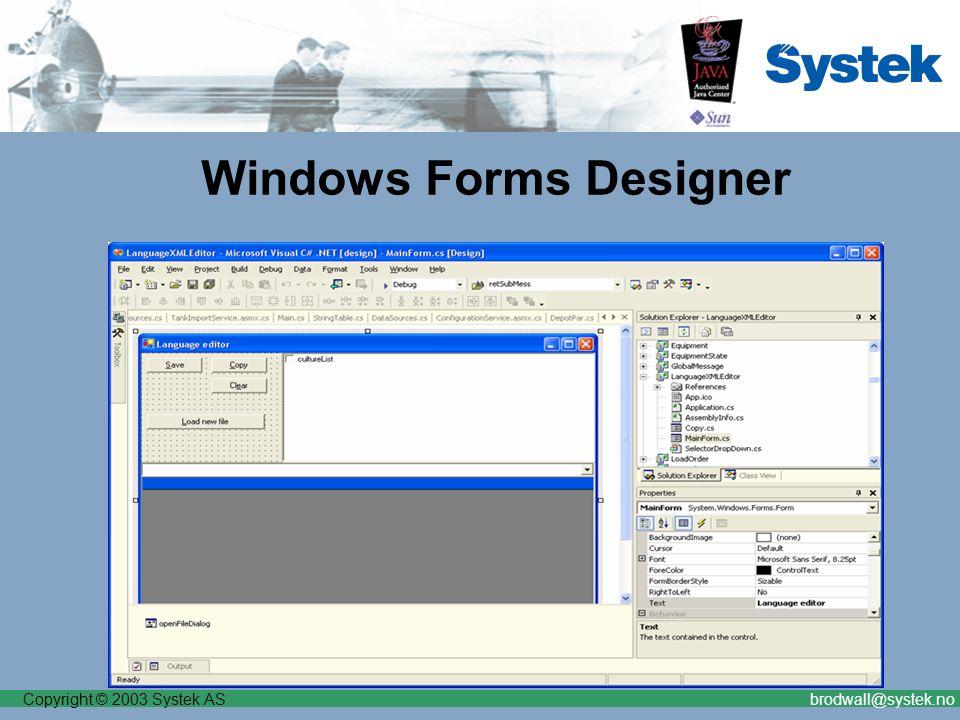 Copyright © 2003 Systek ASbrodwall@systek.no Windows Forms Designer