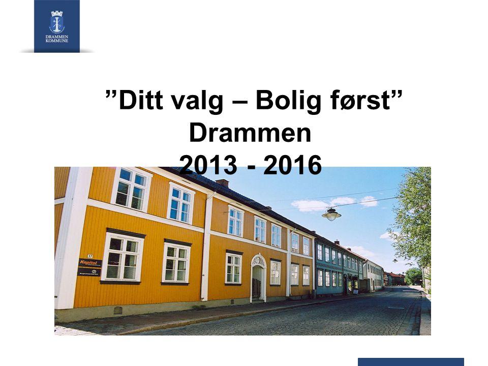 Ditt valg – Bolig først Drammen 2013 - 2016