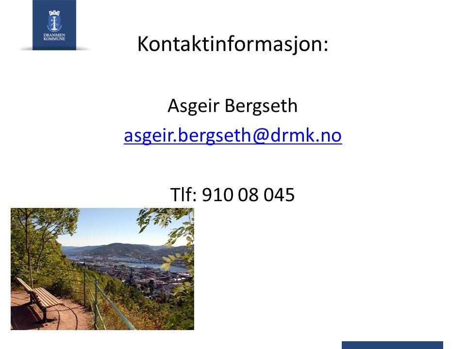 Kontaktinformasjon: Asgeir Bergseth asgeir.bergseth@drmk.no Tlf: 910 08 045