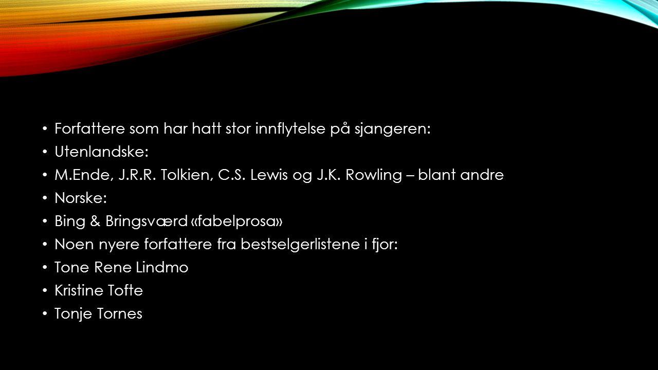 Forfattere som har hatt stor innflytelse på sjangeren: Utenlandske: M.Ende, J.R.R.