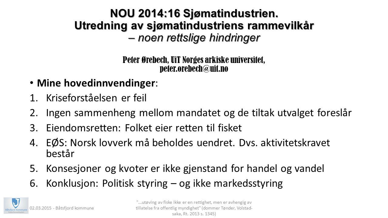 NOU 2014:16 Sjømatindustrien. Utredning av sjømatindustriens rammevilkår – noen rettslige hindringer NOU 2014:16 Sjømatindustrien. Utredning av sjømat